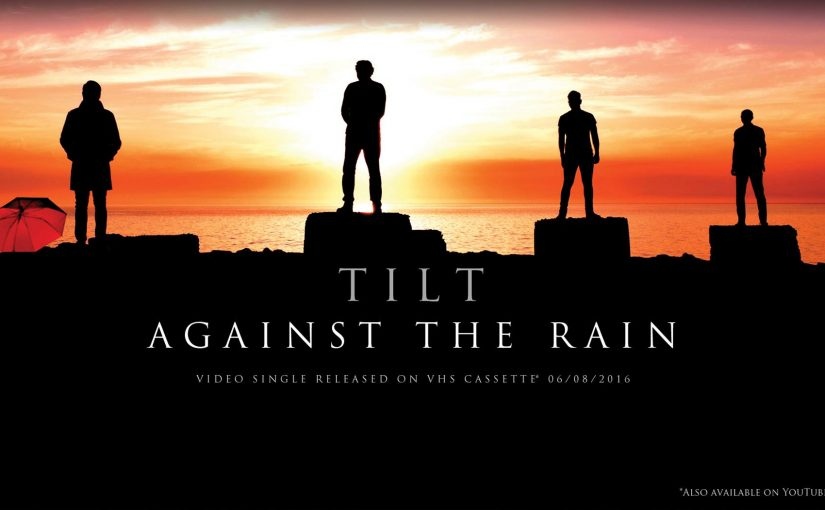 TILT release video for Against The Rain – article by Progradar