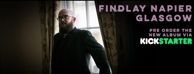 Findlay Napier Announces Kickstarter Campaign for New Album – 'Glasgow'