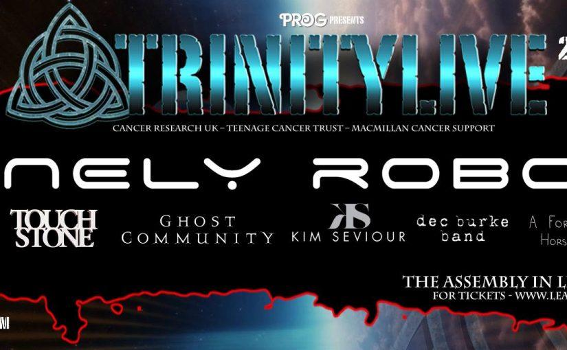 TRINITY 2 – THE PROGRESSIVE ROCK CHARITY EVENT – Trinity Live Returns on Saturday 27th May 2017